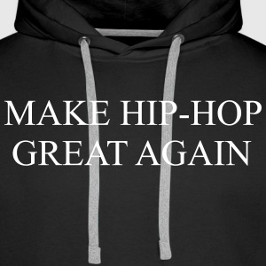 Make hip hop great again Bluzy - Bluza męska Premium z kapturem