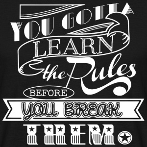 You Gotta Learn The Rules - white - Männer T-Shirt