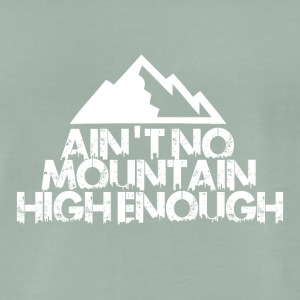 AINT NO MOUNTAIN HIGH ENOUGH FOR BOARDER! - Männer Premium T-Shirt