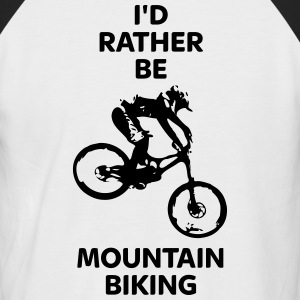 I'd Rather Be Mountain Biking Men's Baseball T-Shi - Men's Baseball T-Shirt
