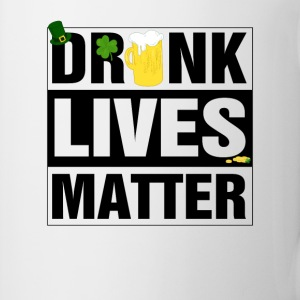 Drunk lives matter Mugs & Drinkware - Mug
