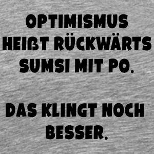 Optimismus Spruch ft1 - Männer Premium T-Shirt