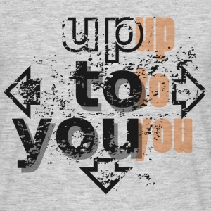Up to you Camisetas - Camiseta hombre