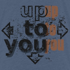 Up to you T-Shirts - Kinder Premium T-Shirt
