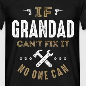 Grandad Can Fix It T-shirt  - Men's T-Shirt