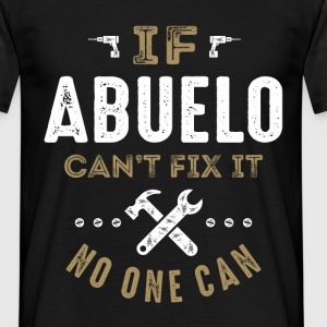 Abuelo Can Fix It T-shirt - Men's T-Shirt