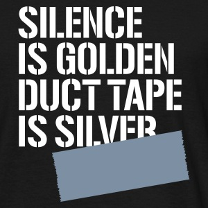 Black Silence is golden duct tape is silver Men's Tees - Men's T-Shirt