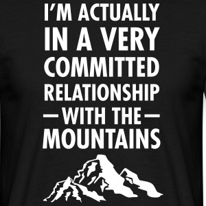 Committed Relationship With The Mountains T-Shirts - Men's T-Shirt