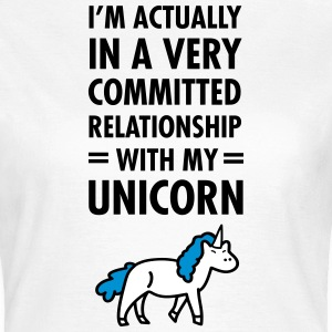 Committed Relationship With My Unicorn T-skjorter - T-skjorte for kvinner