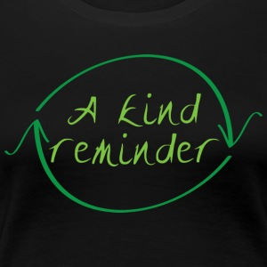 'A kind reminder' recycling T-shirt - Women's Premium T-Shirt