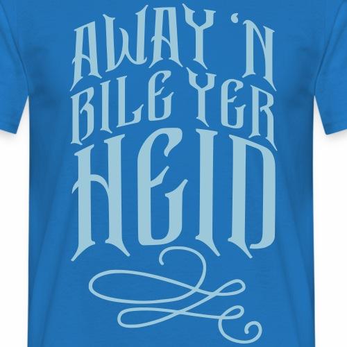 Away 'N Bile Yer Heid