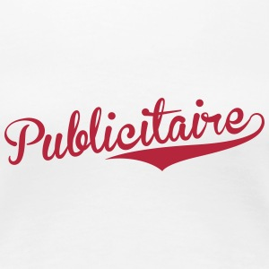 Werbung Publicist Advertising Publicitaire Pub T-Shirts - Women's Premium T-Shirt