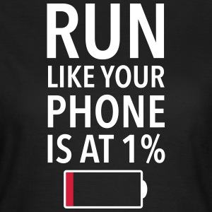 Run Like Your Phone Is At 1% T-shirts - Vrouwen T-shirt