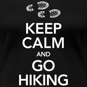 Keep Calm And Go Hiking | Hiking Boots T-shirts - Premium-T-shirt dam
