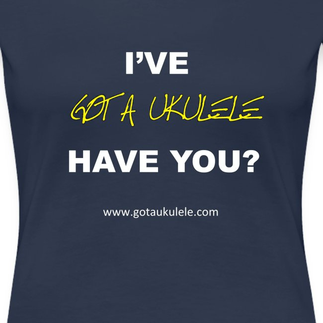 Ladies new Got A Ukulele shirt