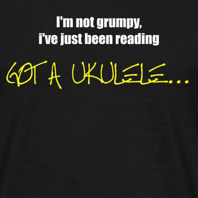 Got A Ukulele Grumpy Shirt