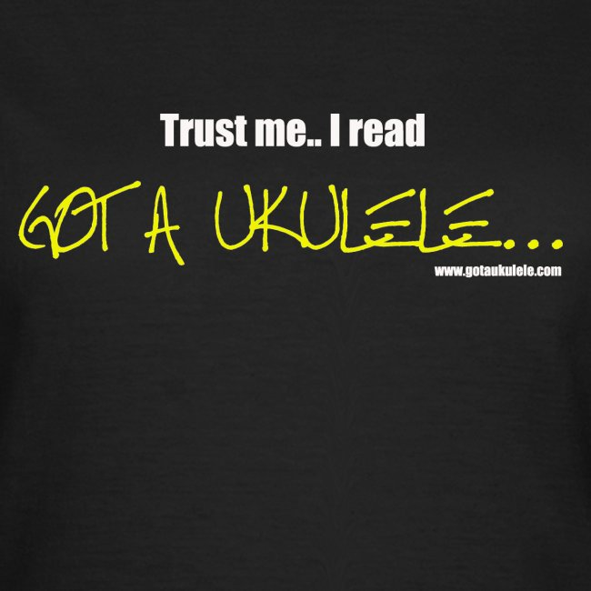 Got A Ukulele Trust Me ladies shirt