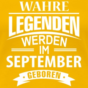 Wahre Legenden September T-Shirts - Frauen Premium T-Shirt