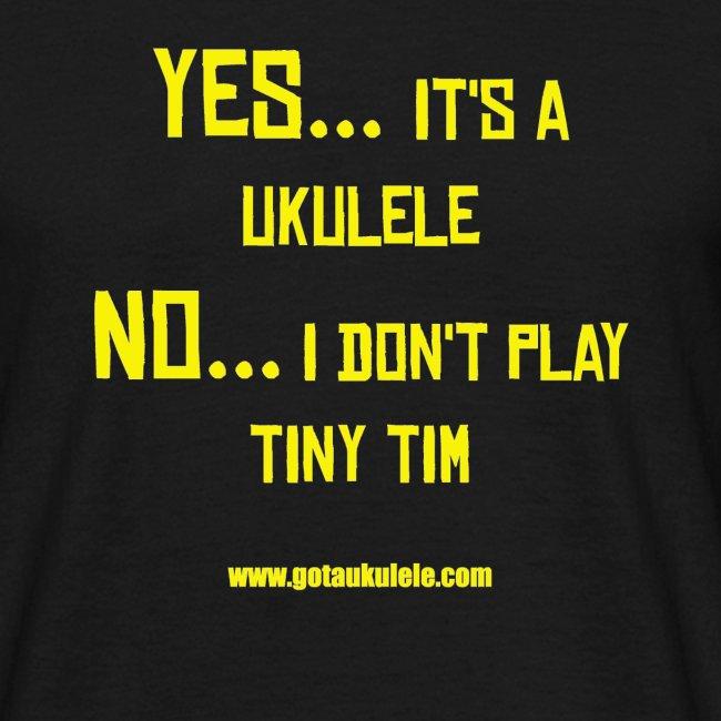 Got A Ukulele Tiny Tim shirt