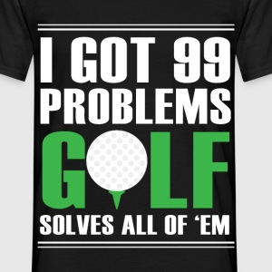 99 Problems Golf - Männer T-Shirt