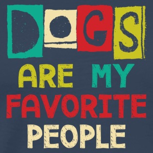 Dogs Are My Favorite People - Men's Premium T-Shirt