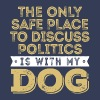 Only Safe Place to Discuss Politics Is With My Dog - Men's Premium T-Shirt