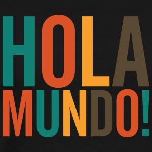 Hola Mundo! Hello World! - Men's Premium T-Shirt