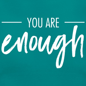 You Are Enough Tee shirts - T-shirt Femme