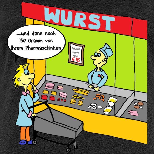"""T-Shirt """"Pharmaschinken"""" für Frauen"""