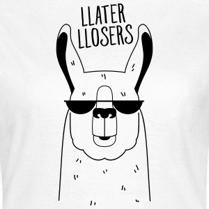 Llater Llosers T-shirts - Vrouwen T-shirt