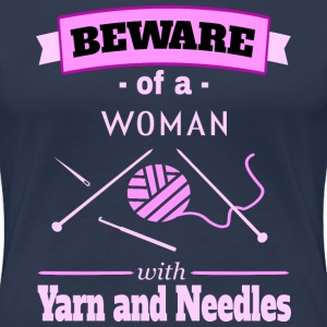 Beware Woman Yarn Needles  T-Shirts - Frauen Premium T-Shirt
