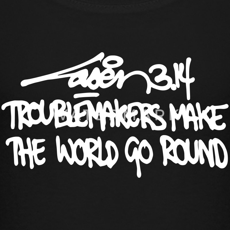 Troublemakers Make the World Go Round - Kinderen Premium T-shirt