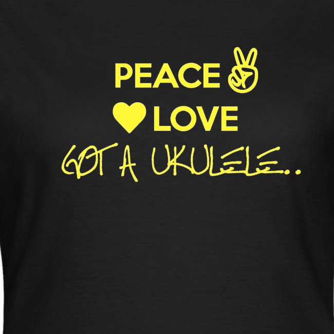 Ladies Peace Love Got A Ukulele shirt