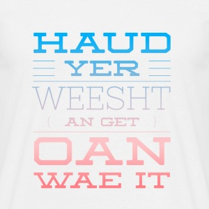 Haud Yer Weesht In red & Blue T-Shirts - Men's T-Shirt