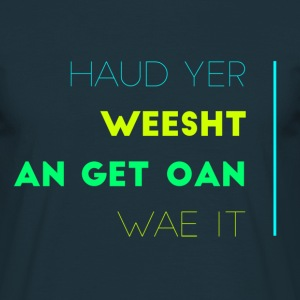 Haud Yer Weesht Scottish insult Quote T-Shirts - Men's T-Shirt