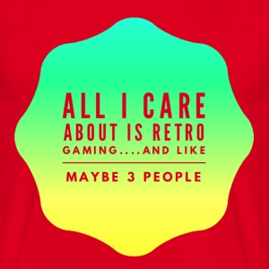 All I care about is Retro  Games T-Shirts - Men's T-Shirt
