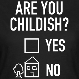 Geek | Are You Childish? T-skjorter - T-skjorte for kvinner