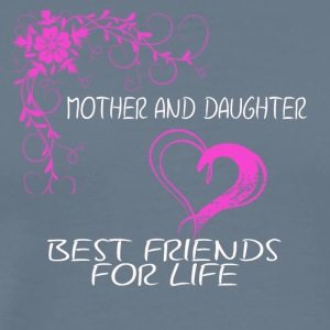 mother and daughter best friends for life - Männer Premium T-Shirt