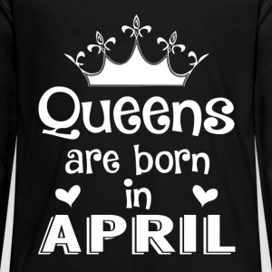 April - Queen - Birthday - 1 Long Sleeve Shirts - Teenagers' Premium Longsleeve Shirt