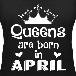 April - Queen - Birthday - 1 T-Shirts - Frauen T-Shirt mit V-Ausschnitt