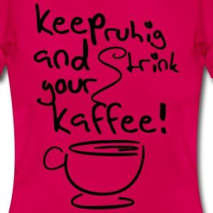Trink you Kaffee (Denglish) T-Shirts - Frauen T-Shirt