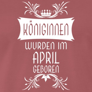 Königinnen April - Männer Premium T-Shirt