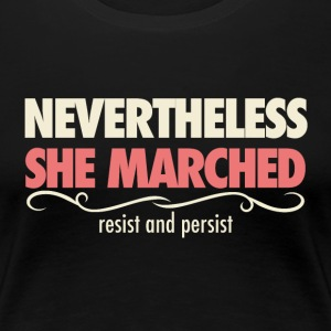 nevertheless she marched: A day with out a woman - Women's Premium T-Shirt