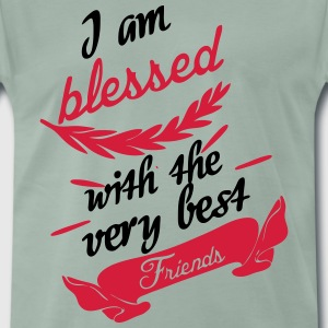 Blessed with very best friends T-Shirts - Männer Premium T-Shirt