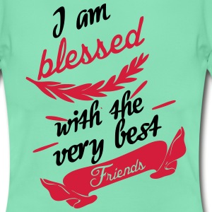 Blessed with very best friends T-Shirts - Frauen T-Shirt