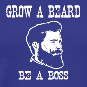grow a beard be a boss - Männer Premium T-Shirt