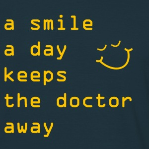A Smile A Day Keeps The Doctor Away - Männer T-Shirt