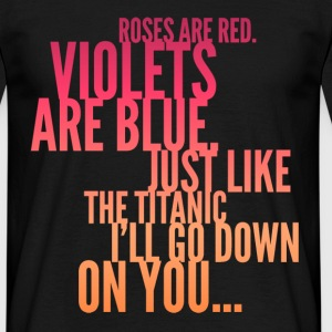 Roses Are Red Titanic Joke Design T-Shirts - Men's T-Shirt