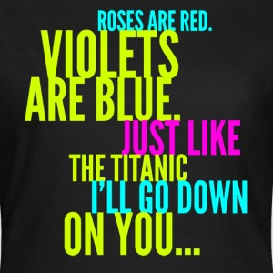 Roses Are Red Titanic Joke Design T-Shirts - Women's T-Shirt