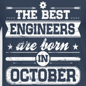 Engineers Born In October T-Shirts - Männer Premium T-Shirt